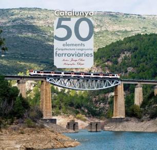 LLIBRE_50 elements patrimonials ferroviaris